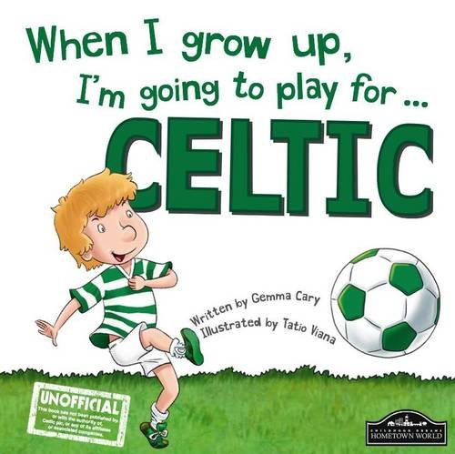 When I Grow Up, I'm Going to Play for Celtic: Cary, Gemma