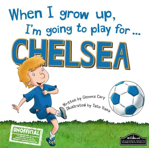 9781785532160: When I Grow Up, I'm Going to Play for Chelsea