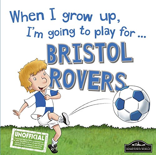 9781785533099: When I Grow Up I'm Going to Play for Bristol Rovers