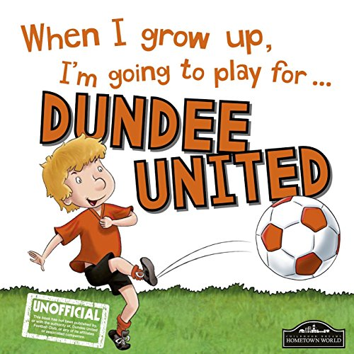 9781785533143: When I Grow Up I'm Going to Play for Dundee United