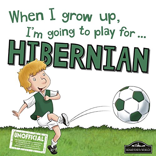 9781785533174: When I Grow Up I'm Going to Play for Hibernian