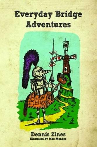 Everyday Bridge Adventures: Dennis Zines