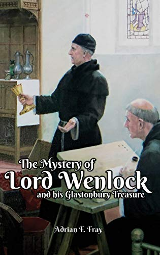 9781785544729: The Mystery of Lord Wenlock and His Glastonbury Treasure