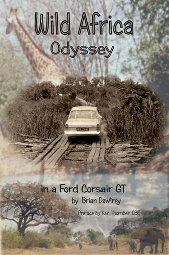 9781785545962: Wild Africa, Odyssey In A Ford Corsair GT