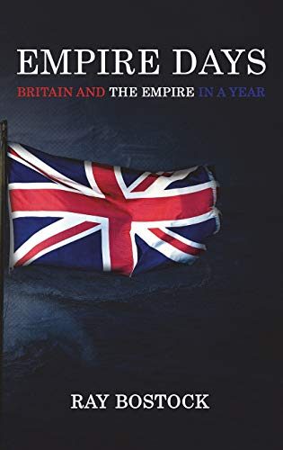 9781785546105: Empire Days: Britain and the empire in a year