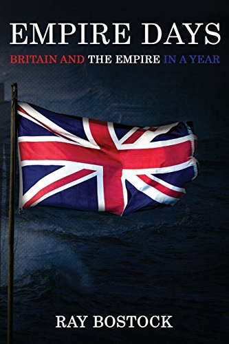 9781785546112: Empire Days: Britain and the empire in a year