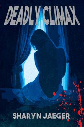 Deadly Climax: Sharyn Jaeger