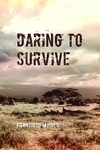 Daring to Survive: Francisco Moises