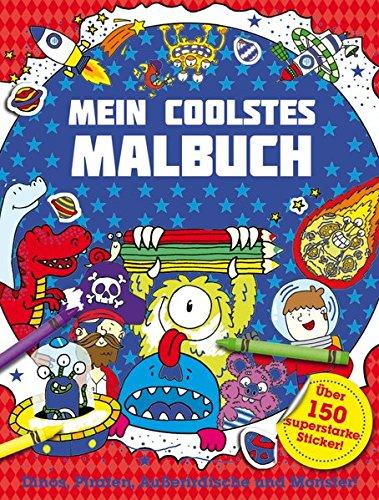 9781785575716: Mein coolstes Malbuch: Über 150 superstarke Sticker/Dinos, Piraten, Außerirdische und Monster