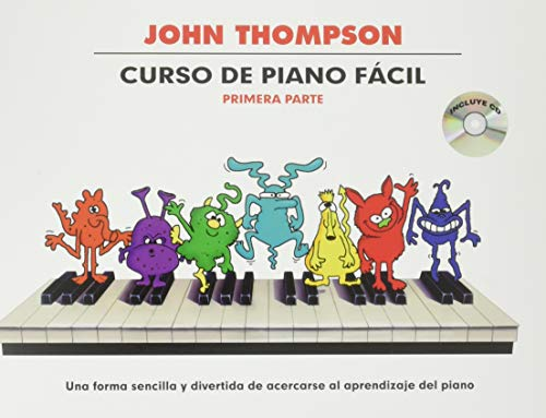 9781785582035: John Thompson: Curso de Piano Facil Primera Parte (Spanish Edition)