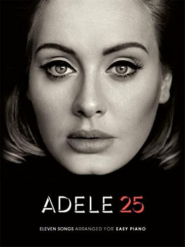 9781785582226: Adele: 25 (Easy Piano)