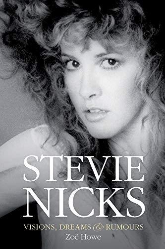 9781785583421: Stevie Nicks - Visions, Dreams & Rumours