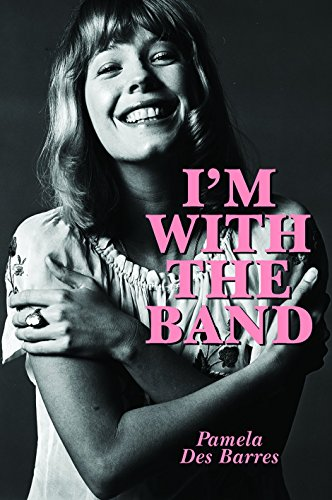 9781785585760: I'm with the Band: Confessions of a Groupie
