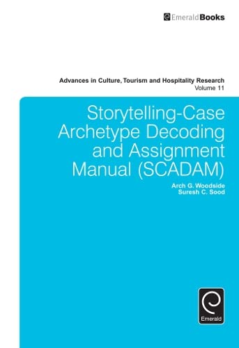 9781785602160: Storytelling-Case Archetype Decoding & Assignment Manual (Scadam) (Advances in Culture, Tourism and Hospitality Research)