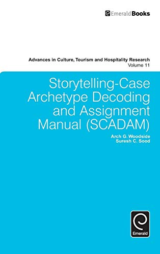 9781785602177: Storytelling-Case Archetype Decoding and Assignment Manual (SCADAM) (Advances in Culture, Tourism and Hospitality Research)
