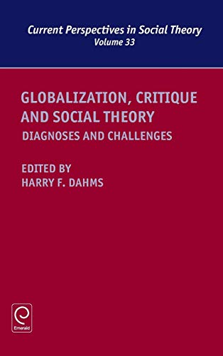 Globalization Critique and Social Theory: Diagnoses and Challenges: v.33 (Current Perspectives in ...