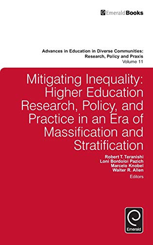 9781785602917: Mitigating Inequality: Higher Education Research, Policy, and Practice in an Era of Massification and Stratification (Advances in Education in Diverse Communities: Research, Policy and Praxis)