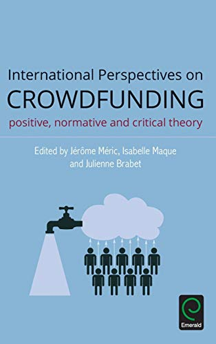 9781785603150: International Perspectives on Crowdfunding: Positive, Normative and Critical Theory