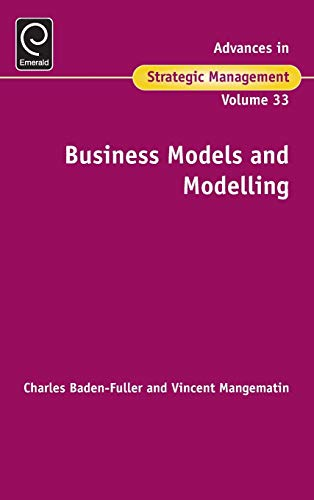 9781785604638: Business Models and Modelling (Advances in Strategic Management)