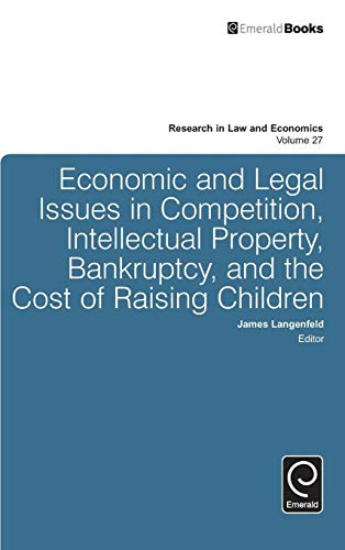 9781785605635: Economic and Legal Issues in Competition, Intellectual Property, Bankruptcy, and the Cost of Raising Children (Research in Law and Economics)