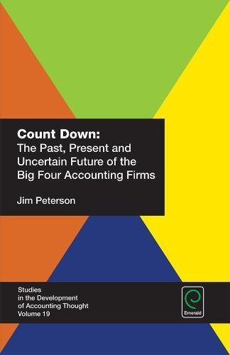 9781785605819: Count Down: The Past, Present and Uncertain Future of the Big Four Accounting Firms (Studies in the Development of Accounting Thought)