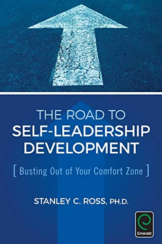 9781785607035: The Road to Self-Leadership Development: Busting Out of Your Comfort Zone (0)