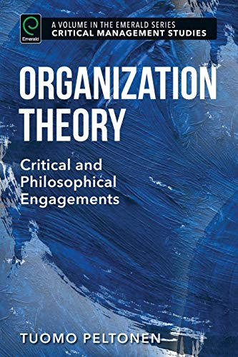 9781785609466: Organization Theory: Critical and Philosophical Engagements (Critical Management Studies)