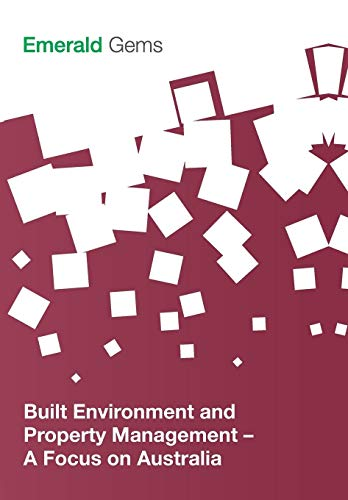 Built Environment and Property Management: A Focus on Australia (Emerald Gems): Emerald Group ...