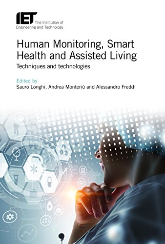 Human Monitoring, Smart Health and Assisted Living: Sauro Longhi (editor),