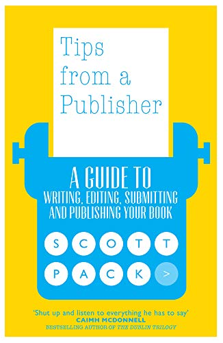 9781785631443: Tips from a Publisher:A Guide to Writing, Editing, Submitting and Publishing Your Book