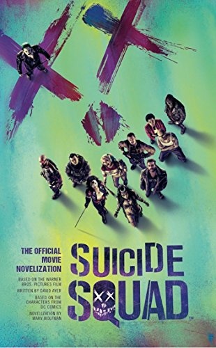 Suicide Squad: The Official Movie Novelization (Paperback): Marv Wolfman