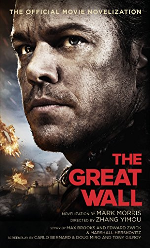 9781785652981: Morris, M: Great Wall - The Official Movie Novelization