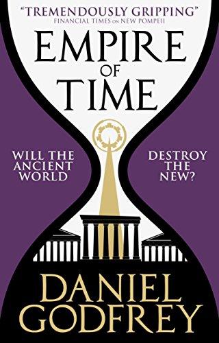 Empire of Time (New Pompeii 2): Daniel Godfrey