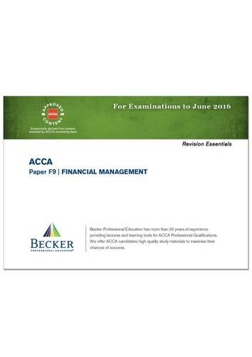 9781785661204: ACCA - F9 Financial Management (for Exams Up to June 2016): Revision Essentials Handbook