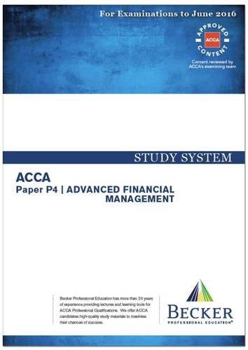 9781785661877: ACCA - P4 Advanced Financial Management (for Exams Up to June 2016): Study System Text