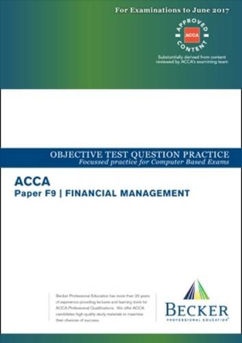 ACCA Approved - F9 Financial Management: Objective Test Question Practice Booklet (for All Exams to...