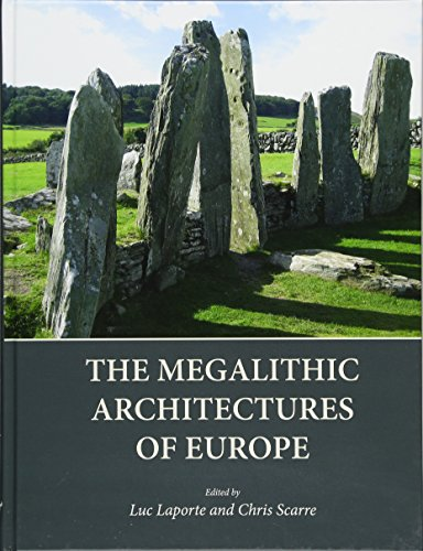9781785700149: The Megalithic Architectures of Europe