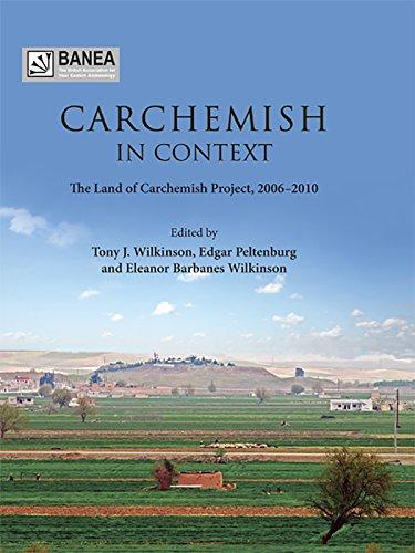 Carchemish in Context: Wilkinson, T. J.; Peltenburg, Edgar; Barbanes Wilkinson, Eleanor