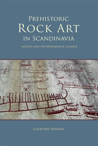 9781785701191: Prehistoric rock art in Scandinavia: Agency and Environmental Change (Swedish Rock Art Research Series)