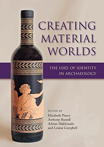 9781785701801: Creating Material Worlds: The Uses of Identity in Archaeology