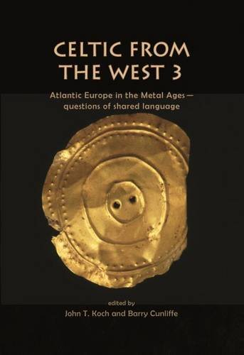 9781785702273: Celtic from the West 3: Atlantic Europe in the Metal Ages ― questions of shared language (Celtic Studies Publications)