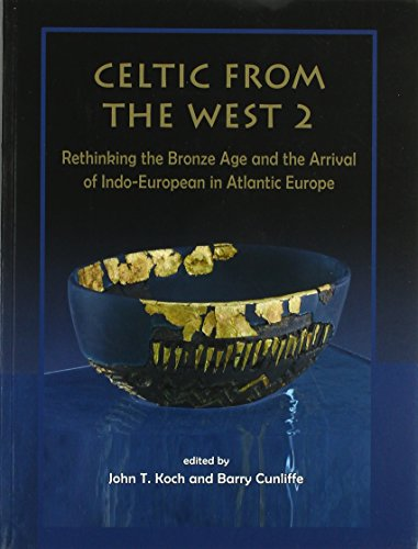 9781785706523: Celtic from the West 2: Rethinking the Bronze Age and the Arrival of Indo-European in Atlantic Europe (Celtic Studies Publications)