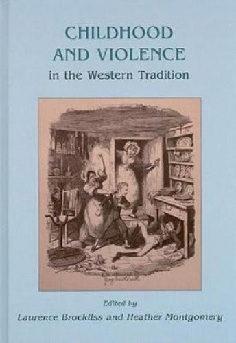 9781785707964: Childhood and Violence in the Western Tradition (Childhood in the Past Monograph)