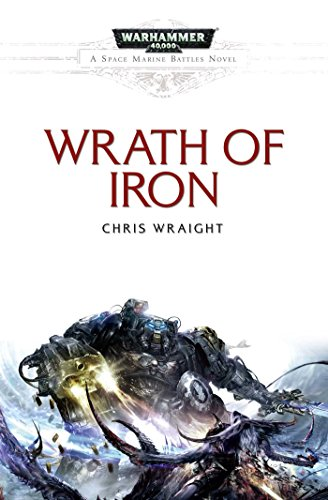 Wrath of Iron (Space Marine Battles): Chris Wraight