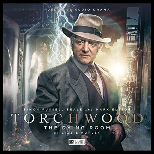 Torchwood: No. 18: The Dying Room: Lizzie Hopley