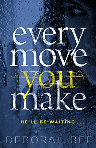 9781785760761: Every Move You Make: The gripping new thriller