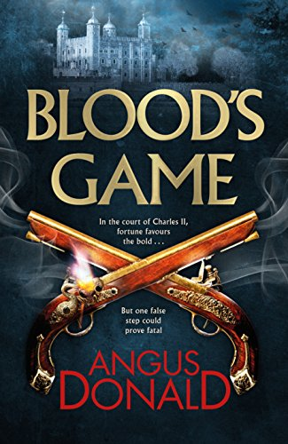 9781785762048: Blood's Game: In the court of Charles II fortune favours the bold . . . But one false step could prove fatal (Holcroft Blood 1)