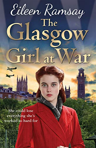 9781785762192: The Glasgow Girl at War: The new heartwarming saga from the author of the G.I. Bride (Flowers of Scotland)