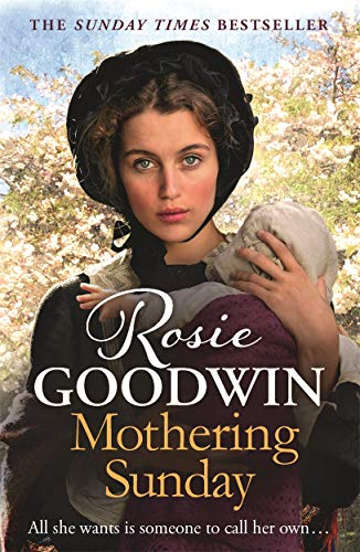 Mothering Sunday: The most heart-rending saga you'll: Goodwin, Rosie