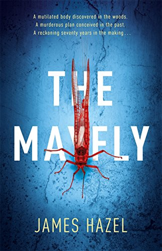 9781785762970: The Mayfly: The chilling thriller that will get under your skin: As Chilling as M. J. Arlidge (Charlie Priest Thriller)